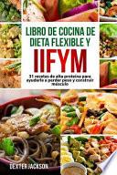 Dieta Flexible Y Libro De Cocina Iifym Si Se Adapta a Sus Macros