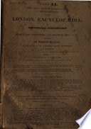 The London encyclopaedia  or  Universal dictionary of science  art  literature  and practical mechanics  by the orig  ed  of the Encyclopaedia metropolitana  T  Curtis   Book PDF