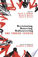 Revisioning Renewing Rediscovering The Triune Center