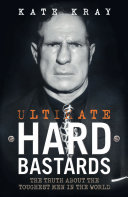 Ultimate Hard Bastards - The Truth About the Toughest Men in the World Pdf/ePub eBook