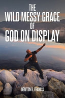 The Wild Messy Grace of God on Display Book
