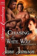 Chasing the White Wolf [Skinwalkers 2] Book