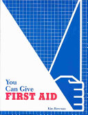 You Can Give First Aid