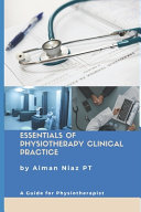 Essentials of Physiotherapy Clinical Practice
