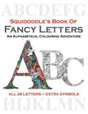 Squidoodle's Book of Fancy Letters