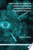 Experimental and Numerical Stability Investigations on Natural Circulation Boiling Water Reactors