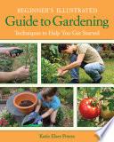 Beginner s Illustrated Guide to Gardening