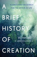 A Brief History of Creation: Science and the Search for the Origin of Life Pdf