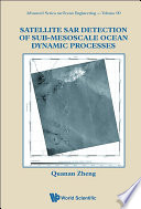 Satellite Sar Detection Of Sub mesoscale Ocean Dynamic Processes