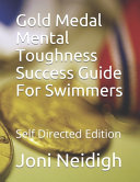 Gold Medal Mental Toughness Success Guide For Swimmers