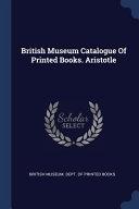 British Museum Catalogue Of Printed Books Aristotle