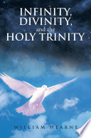 Infinity  Divinity  and the Holy Trinity Book