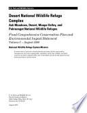 Desert National Wildlife Refuge Complex  Ash Meadows  Desert  Moapa Valley  and Pahranagat National Wildlife Refuges Comprehensive Conservation Plan