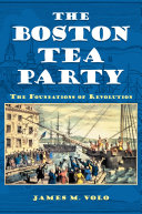 The Boston Tea Party  The Foundations of Revolution
