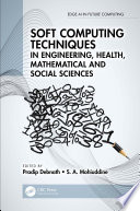 Soft Computing Techniques in Engineering  Health  Mathematical and Social Sciences