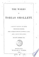 The works of Tobias Smollett  selected and ed   with historical notes  by D  Herbert