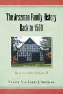 The Arszman Family History Back to 1500 Vol 2