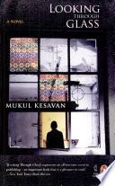 """""""Looking Through Glass"""" by Mukul Kesavan"""