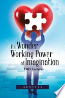 The Wonder Working Power Of Imagination Book