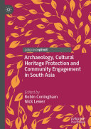 Archaeology  Cultural Heritage Protection and Community Engagement in South Asia