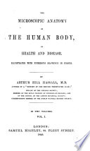 The Microscopic Anatomy of the Human Body  in Health and Disease