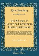 The Welfare Of Infants Of Illegitimate Birth In Baltimore