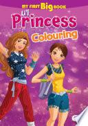 My First Big Book of Li l Princess Colouring
