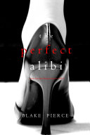 Pdf The Perfect Alibi (A Jessie Hunt Psychological Suspense Thriller—Book Eight)