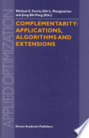 Complementarity  Applications  Algorithms and Extensions