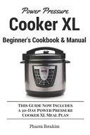 Power Pressure Cooker XL Beginner s Cookbook and Manual
