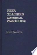Peer Teaching  : Historical Perspectives