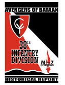 Avengers Of Bataan 38th Infantry Division Historical Report