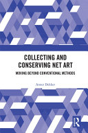 Collecting and Conserving Net Art