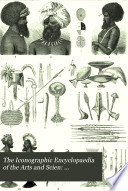 The Iconographic Encyclopaedia of the Arts and Scien: Anthropology.-Ethnology.-Ethnography