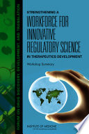 Strengthening A Workforce For Innovative Regulatory Science In Therapeutics Development Book PDF