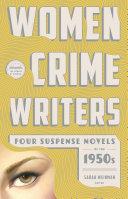 Women Crime Writers: Four Suspense Novels of the 1950s