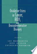 Oxidative Stress in Cancer  AIDS  and Neurodegenerative Diseases