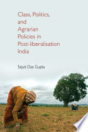 Class  Politics  and Agrarian Policies in Post liberalisation India