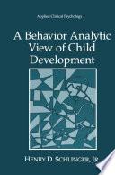 A Behavior Analytic View Of Child Development Book PDF