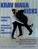 Krav Maga Kicks  Real World Self Defense Techniques from Today s Most Effective Fighting System