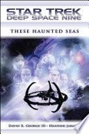 Star Trek  Deep Space Nine  These Haunted Seas