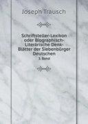Pdf Schriftsteller-Lexikon oder Biographisch-Liter?rische Denk-Bl?tter der Siebenb?rger Deutschen