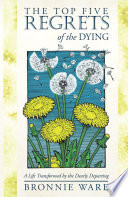 The Top Five Regrets of the Dying