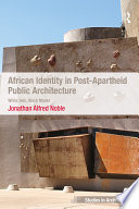 African Identity in Post Apartheid Public Architecture