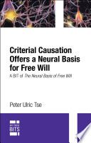 Criterial Causation Offers A Neural Basis For Free Will