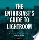 The Enthusiast's Guide to Lightroom