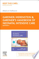 """Merenstein & Gardner's Handbook of Neonatal Intensive Care E-Book: An Interprofessional Approach"" by Sandra Lee Gardner, Brian S. Carter, Mary I Enzman-Hines, Susan Niermeyer"