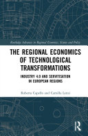 The Regional Economics of Technological Transformations