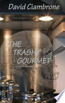 The Trashy Gourmet