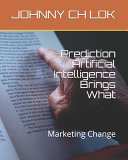 Prediction Artificial Intelligence Brings What